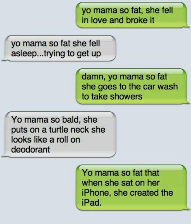Your mums so fat jokes