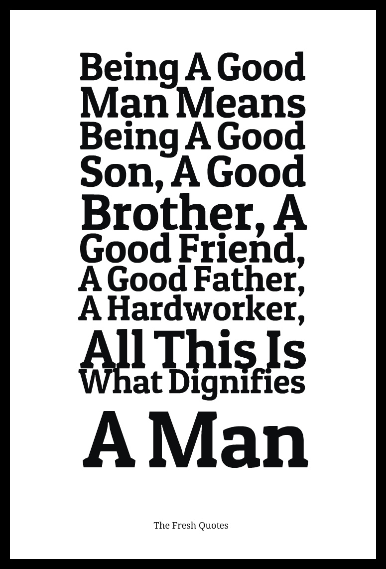 Quotes About Good Men Quotes About Being Loved By A Good Man Good