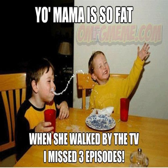 Your so fat disses