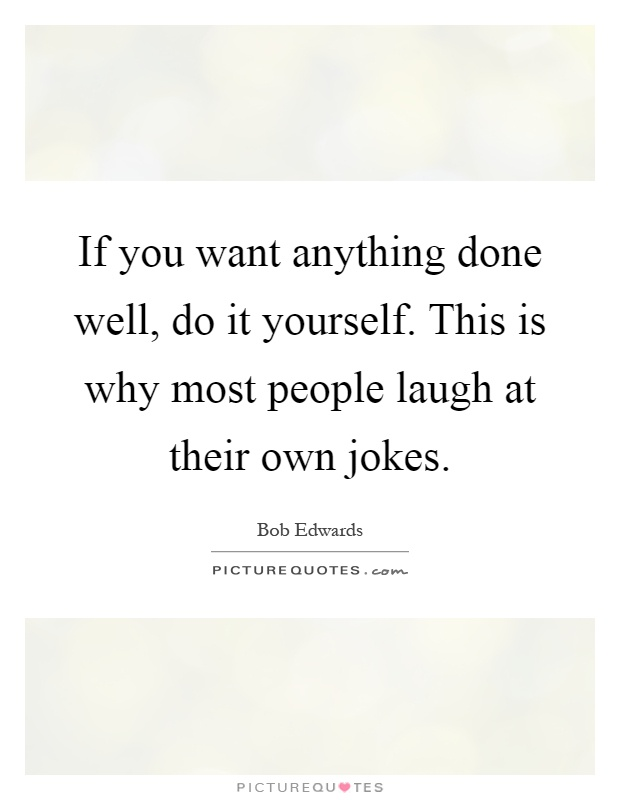Do it yourself jokes do it yourself quotes sayings do it yourself picture solutioingenieria Image collections