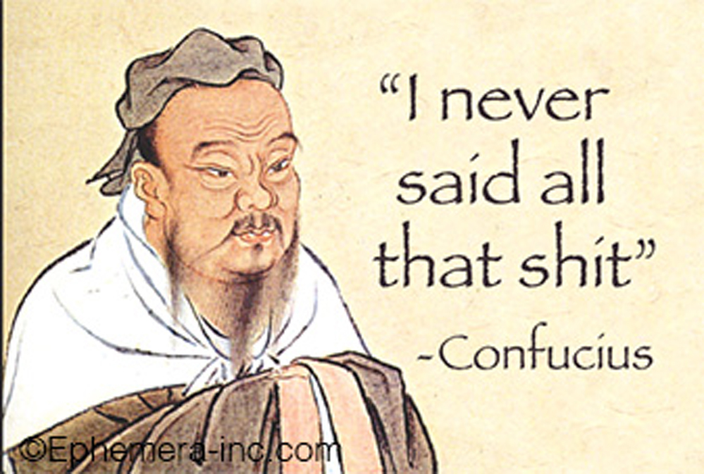 Funny fake confucius quotes